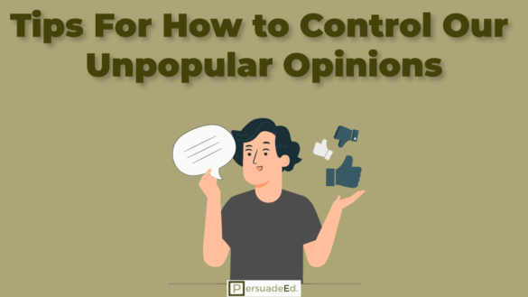 Tips For How to Control Our Unpopular Opinions