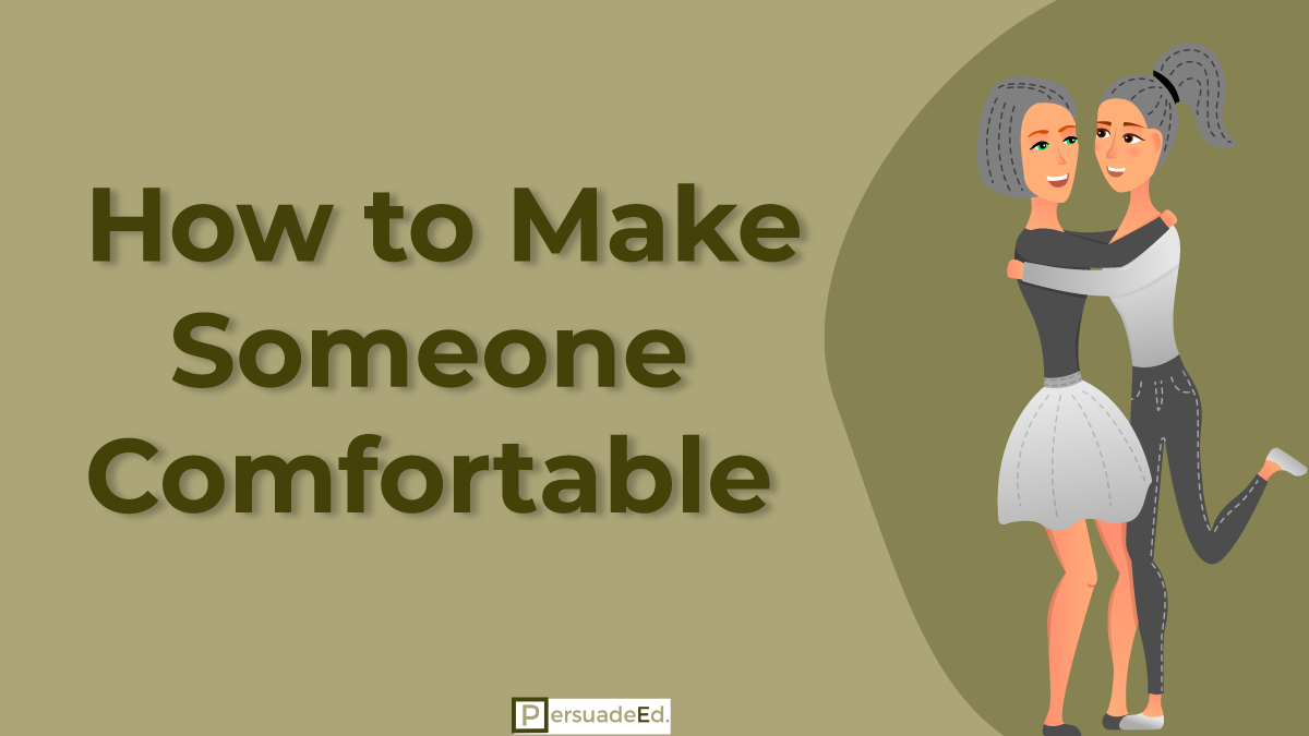 How to Make Someone Comfortable