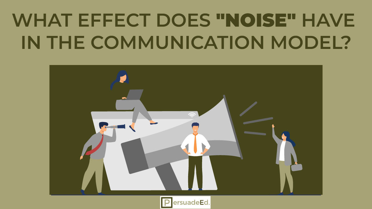 """What Effect Does """"Noise"""" Have in the Communication Model?"""