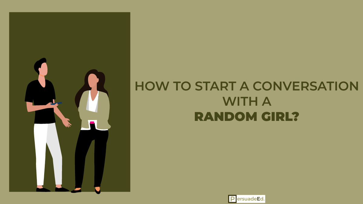 How to start a conversation with a random girl?