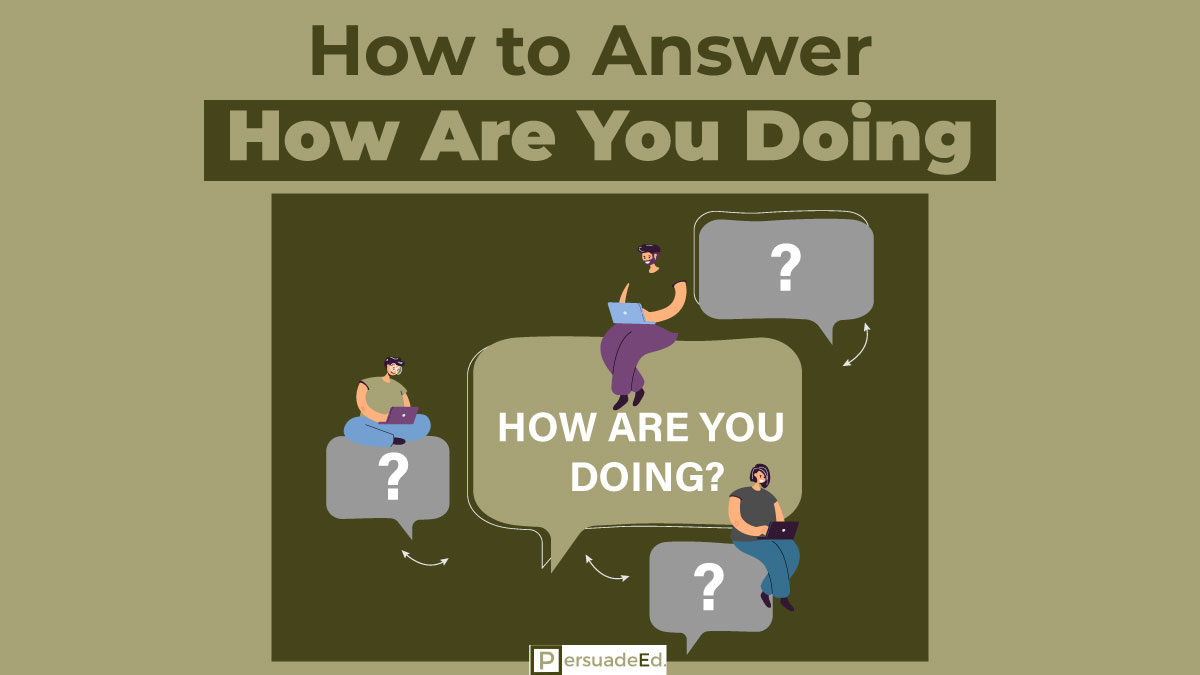 How to Answer How Are You Doing?