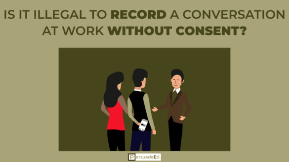 Is it illegal to record a conversation at work without consent?