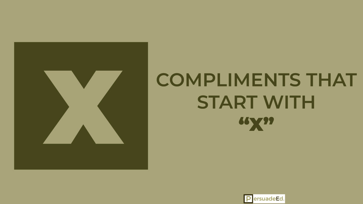 Compliments That Start With X