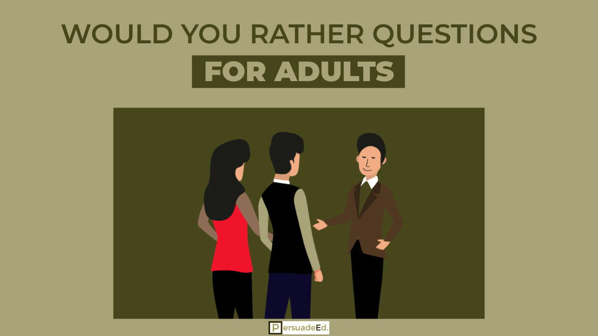 List of 90 Best Would You Rather Questions for Adults [New]