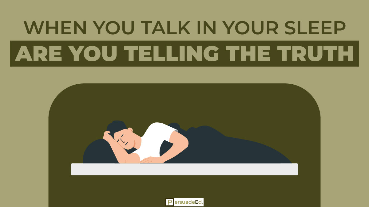 When You Talk in Your Sleep, Are You Telling the Truth?