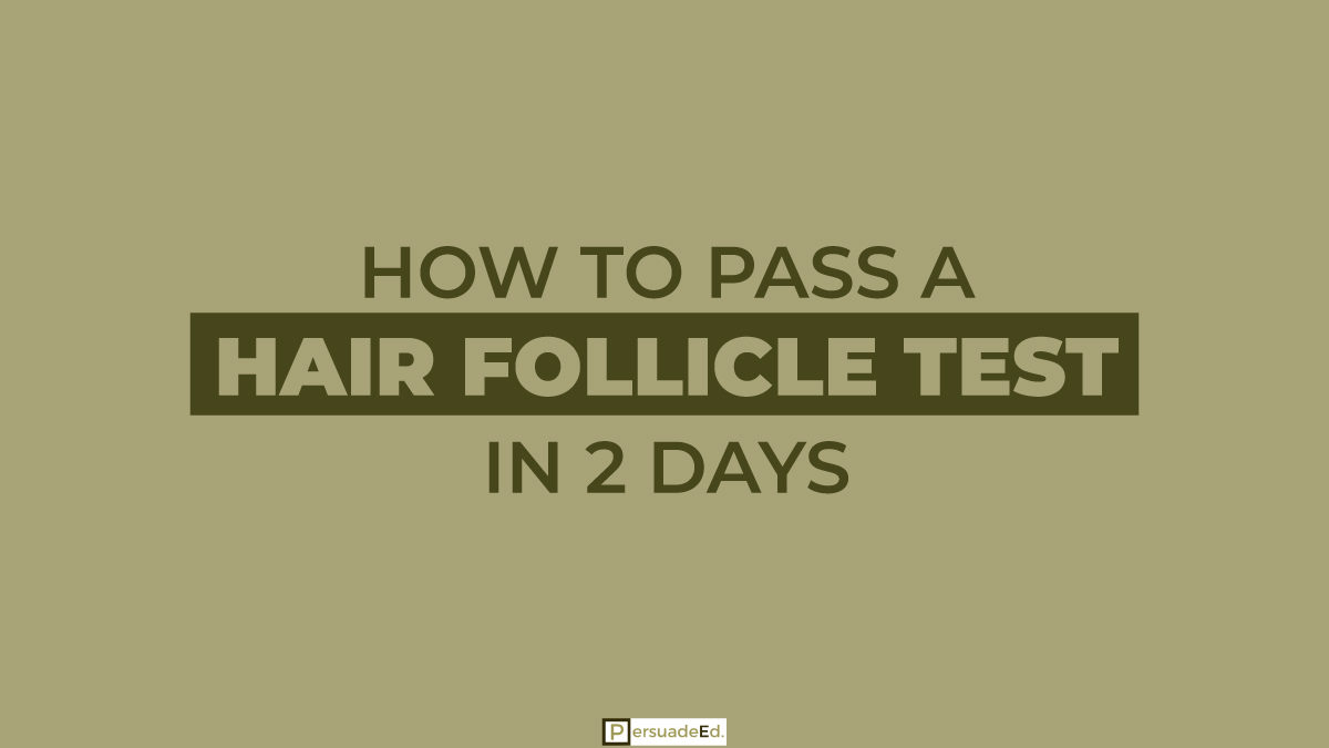 How to Pass a Hair Follicle Test in 2 Days?