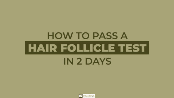 How to Pass a Hair Follicle Test in 2 Days