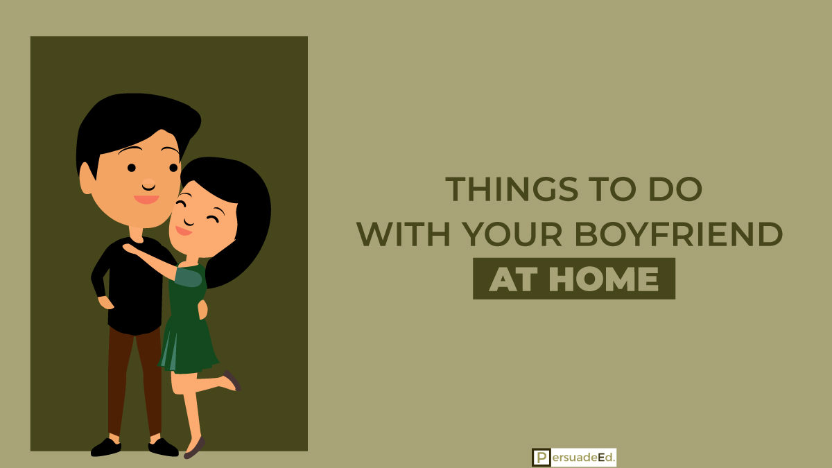 Things to Do with Your Boyfriend at Home