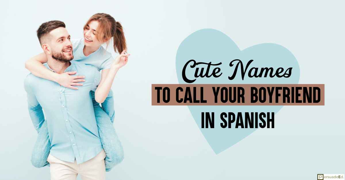 Cute Names to Call Your Boyfriend in Spanish